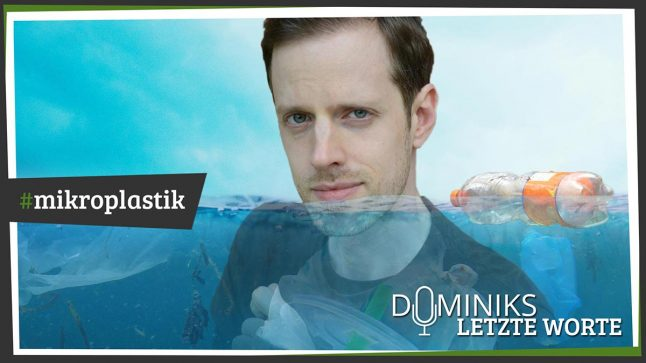 Mikroplastik Dominiks letzte Worte Podcast