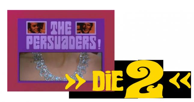 """Titelbilder der Serien """"Die Zwei"""" und """"The Persuaders!"""""""